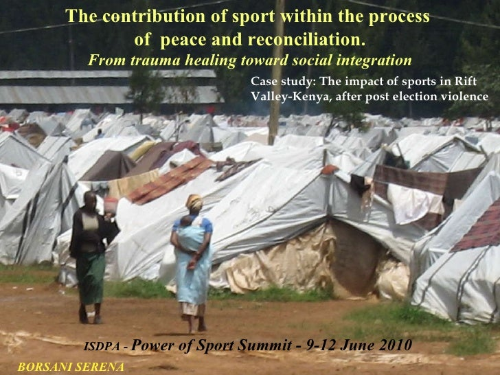 The contribution of sport within the process  of  peace and reconciliation. From trauma healing toward social integration ...