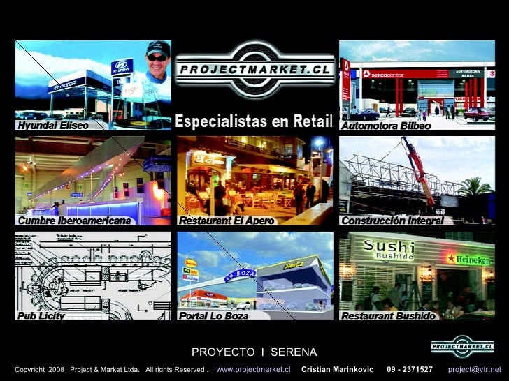 Copyright  2008  Project & Market Ltda.  All rights Reserved .  www.projectmarket.cl   Cristian Marinkovic  09 - 2371527  ...