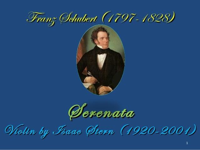 Franz Schubert (1797-1828)          SerenataViolin by Isaac Stern (1920-2001)                                1