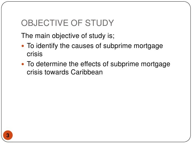 a study of the subprime mortgages The subprime mortgage crisis wasn't about subprime mortgages fortune may receive compensation for some links to products and services on this website.