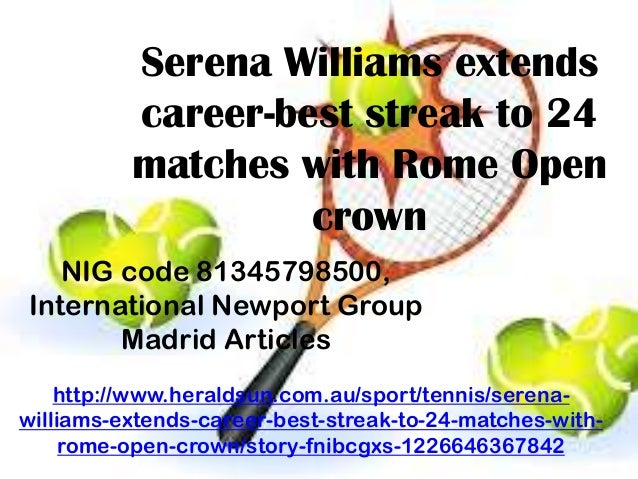 NIG code 81345798500,International Newport GroupMadrid Articleshttp://www.heraldsun.com.au/sport/tennis/serena-williams-ex...