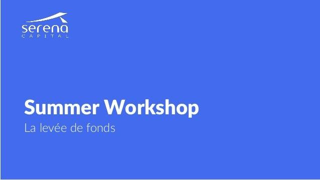 Summer Workshop La levée de fonds