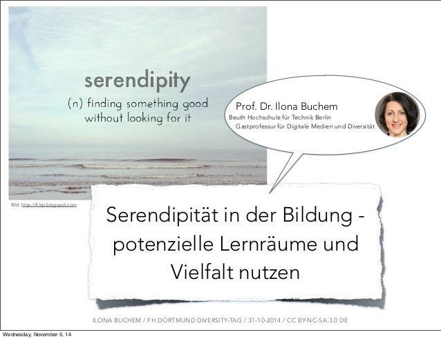 Prof. Dr. Ilona Buchem  Beuth Hochschule für Technik Berlin  Gastprofessur für Digitale Medien und Diversität  Serendipitä...