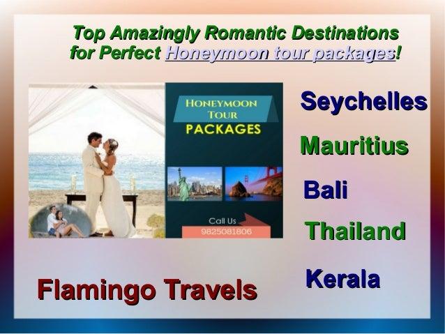 Top Amazingly Romantic DestinationsTop Amazingly Romantic Destinations for Perfectfor Perfect Honeymoon tour packagesHoney...