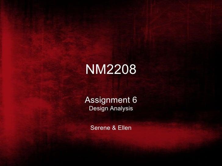 NM2208 Assignment 6 Design Analysis Serene & Ellen