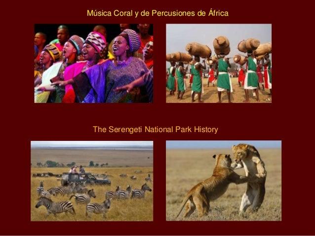 Música Coral y de Percusiones de África The Serengeti National Park History