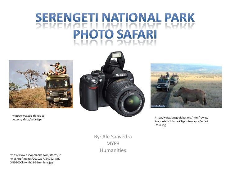Serengeti National ParkPhoto Safari <br />http://www.top-things-to-do.com/africa/safari.jpg<br />http://www.letsgodigital....