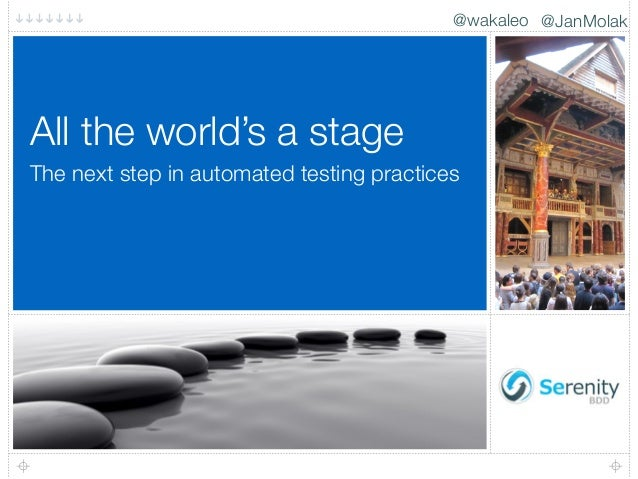 @JanMolak@wakaleo The next step in automated testing practices All the world's a stage