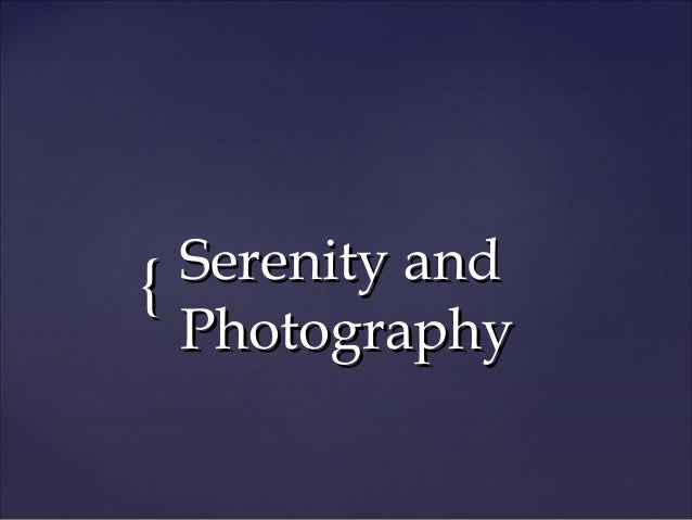 Serenity and { Photography