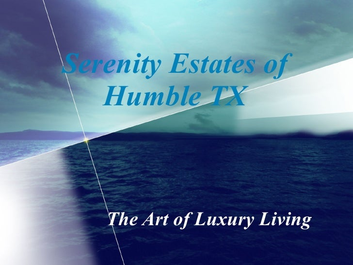 Serenity Estates of Humble TX The Art of Luxury Living