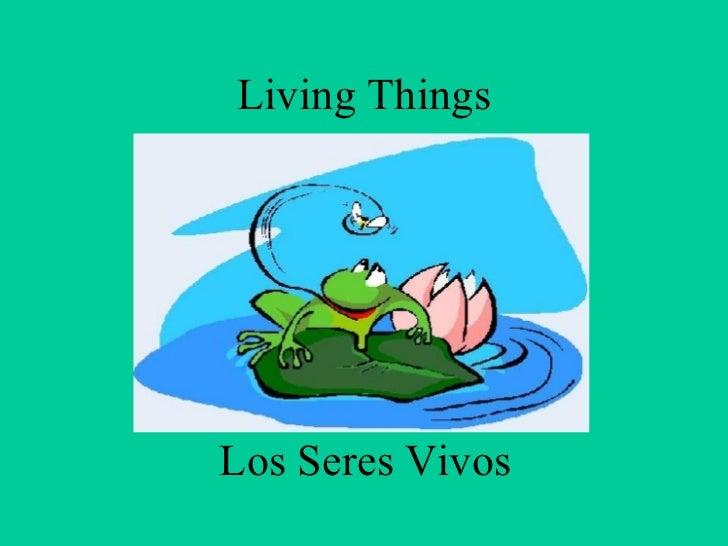 Living Things Los Seres Vivos