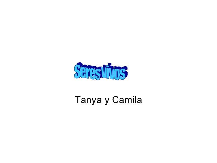 Tanya y Camila Seres vivos