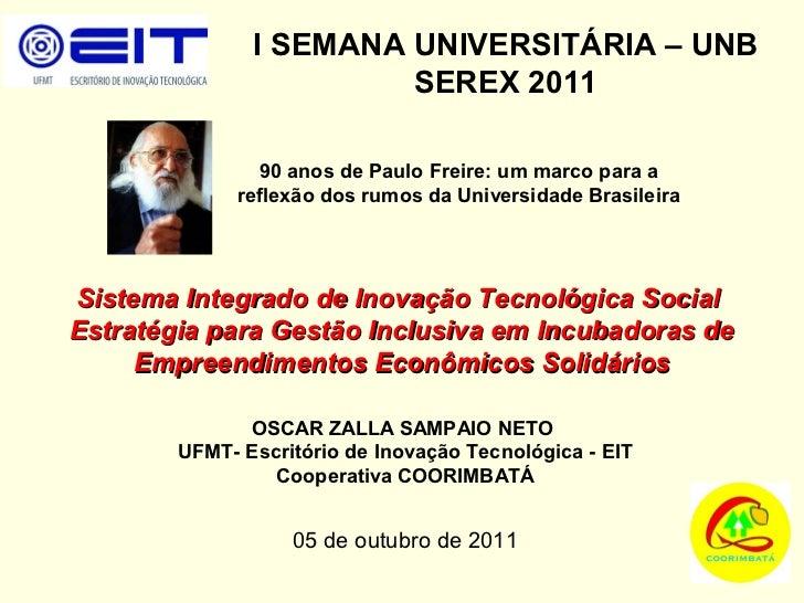 I SEMANA UNIVERSITÁRIA – UNB                        SEREX 2011                90 anos de Paulo Freire: um marco para a    ...
