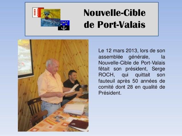 Nouvelle-Ciblede Port-Valais   Le 12 mars 2013, lors de son   assemblée générale,        la   Nouvelle-Cible de Port-Valai...