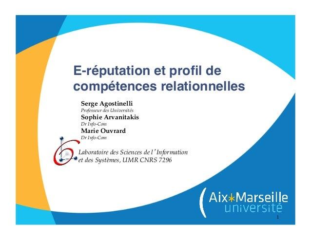 1E-réputation et profil decompétences relationnellesLaboratoire des Sciences de l'Information!et des Systèmes, UMR CNRS 729...