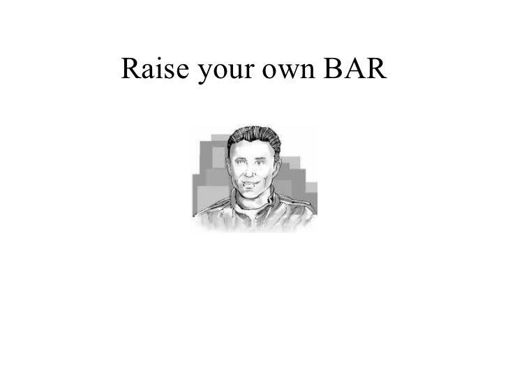 Raise your own BAR