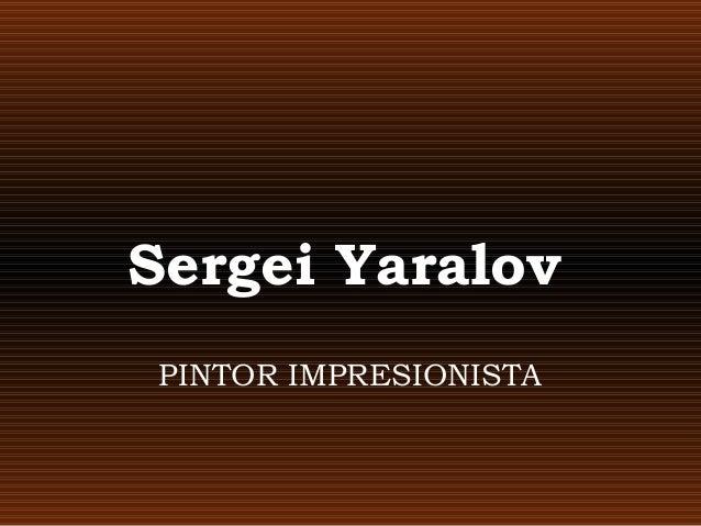 Sergei Yaralov PINTOR IMPRESIONISTA