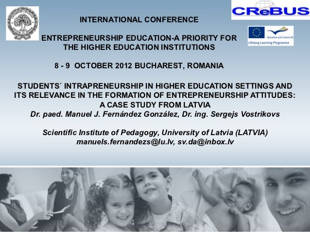INTERNATIONAL CONFERENCE      ENTREPRENEURSHIP EDUCATION-A PRIORITY FOR          THE HIGHER EDUCATION INSTITUTIONS        ...