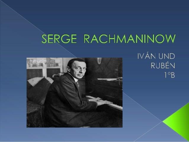 LAND: Rachmaninow ist aus Russland. VORNAME: Rachmaninow heiβt Serge mit Vornamen. GEBURTSORT: Rachmaninow ist in Russland...
