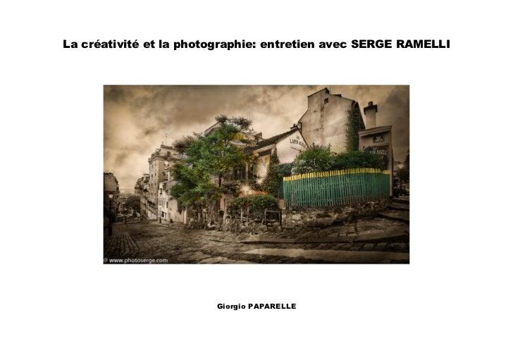 La créativité et la photographie: entretien avec SERGE RAMELLI                        Giorgio PAPARELLE