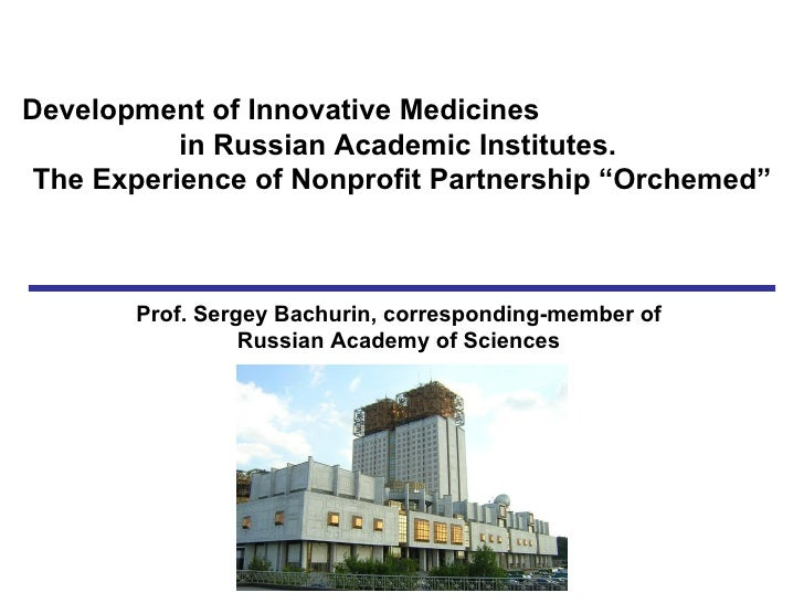 """Development of Innovative Medicines           in Russian Academic Institutes. The Experience of Nonprofit Partnership """"Orc..."""