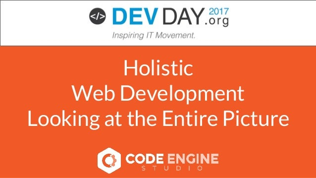 Holistic Web Development Looking at the Entire Picture