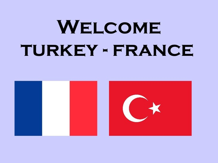 Welcome turkey - france