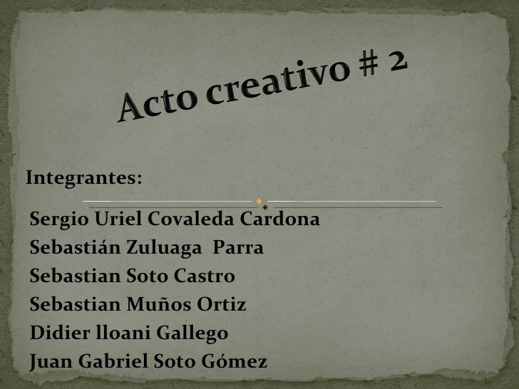 Integrantes: Sergio Uriel Covaleda Cardona Sebastián Zuluaga  Parra Sebastian Soto Castro Sebastian Muños Ortiz  Didier ll...