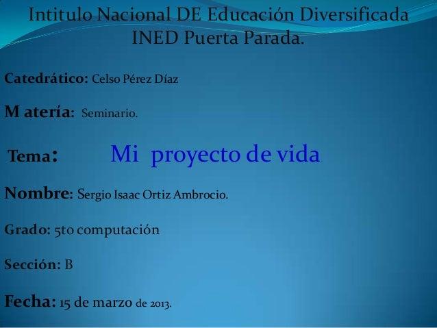 Intitulo Nacional DE Educación Diversificada INED Puerta Parada. Catedrático: Celso Pérez Díaz M atería: Seminario. Tema: ...