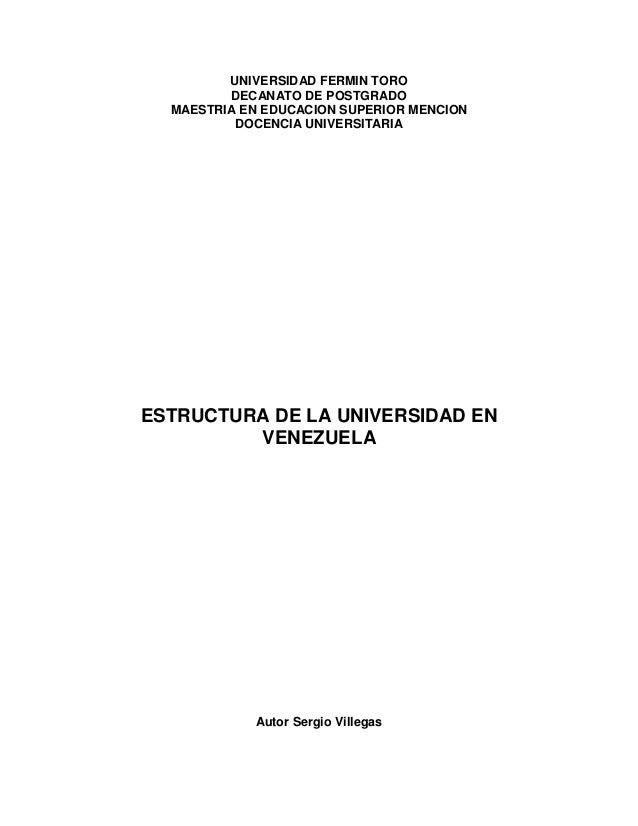 UNIVERSIDAD FERMIN TORO DECANATO DE POSTGRADO MAESTRIA EN EDUCACION SUPERIOR MENCION DOCENCIA UNIVERSITARIA  ESTRUCTURA DE...