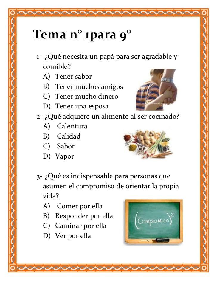 Tema n° 1para 9°1- ¿Qué necesita un papá para ser agradable y  comible?  A) Tener sabor  B) Tener muchos amigos  C) Tener ...