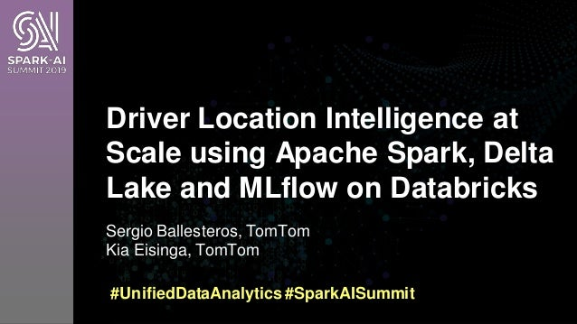 Driver Location Intelligence at Scale using Apache Spark, Delta Lake, and MLflow on Databricks Slide 2