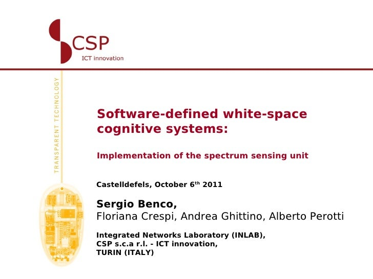 Software-defined white-spacecognitive systems:Implementation of the spectrum sensing unitCastelldefels, October 6th 2011Se...