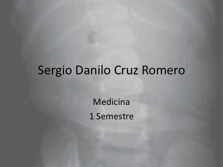 Sergio Danilo Cruz Romero         Medicina        1 Semestre