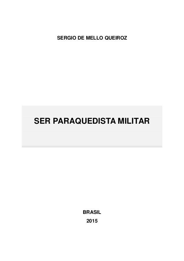 SERGIO DE MELLO QUEIROZ SER PARAQUEDISTA MILITAR BRASIL 2015