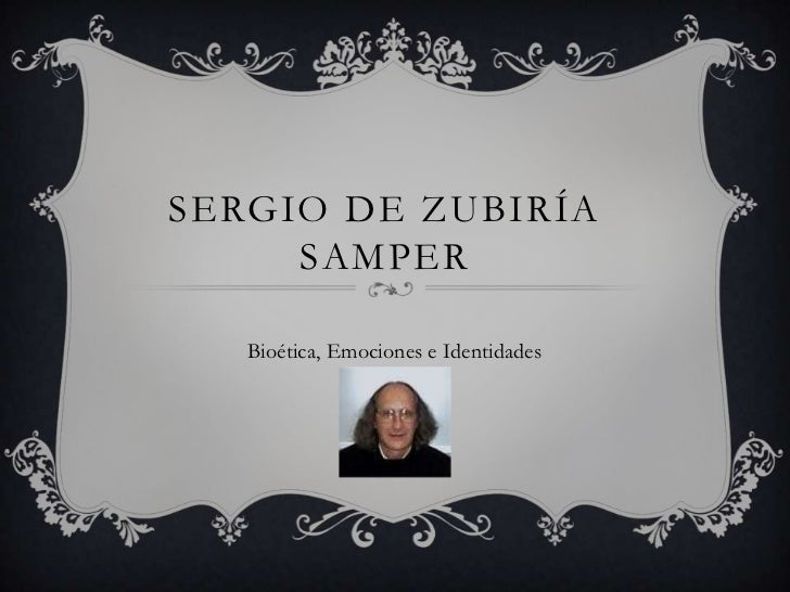 SERGIO DE ZUBIRÍA     SAMPER   Bioética, Emociones e Identidades