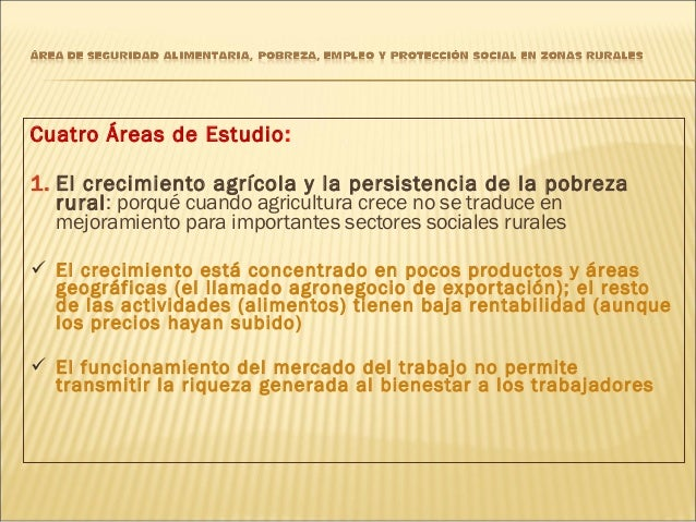 Área de Seguridad Alimentaria, Pobreza, Políticas, Empleo y Protección Social en Zonas Rurales Slide 3