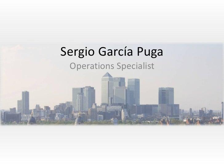 Sergio García Puga Operations Specialist