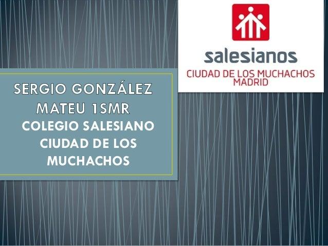 COLEGIO SALESIANO CIUDAD DE LOS MUCHACHOS