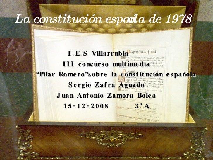 """La constitución española de 1978 I.E.S Villarrubia  III concurso multimedia """" Pilar Romero""""sobre la constitución española ..."""