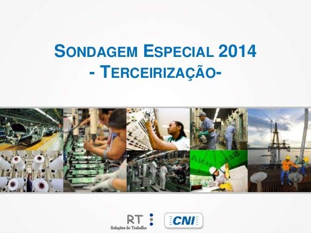 SONDAGEM ESPECIAL 2014  - TERCEIRIZAÇÃO-RT  Relações do Trabalho
