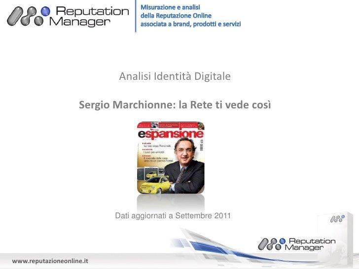 Analisi Identità Digitale                     Sergio Marchionne: la Rete ti vede così                            Dati aggi...