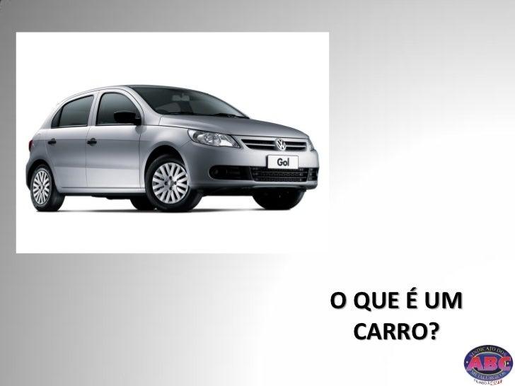 O QUE É UM  CARRO?             1