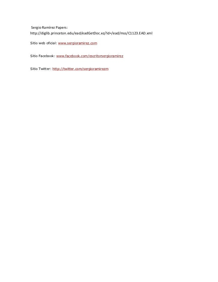 Sergio Ramírez Papers:http://diglib.princeton.edu/ead/eadGetDoc.xq?id=/ead/mss/C1123.EAD.xmlSitio web oficial: www.sergior...