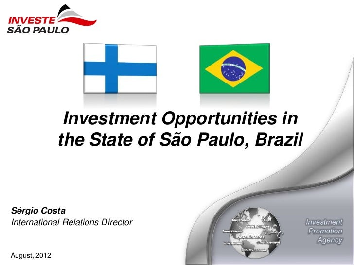 Investment Opportunities in               the State of São Paulo, BrazilSérgio CostaInternational Relations DirectorAugust...