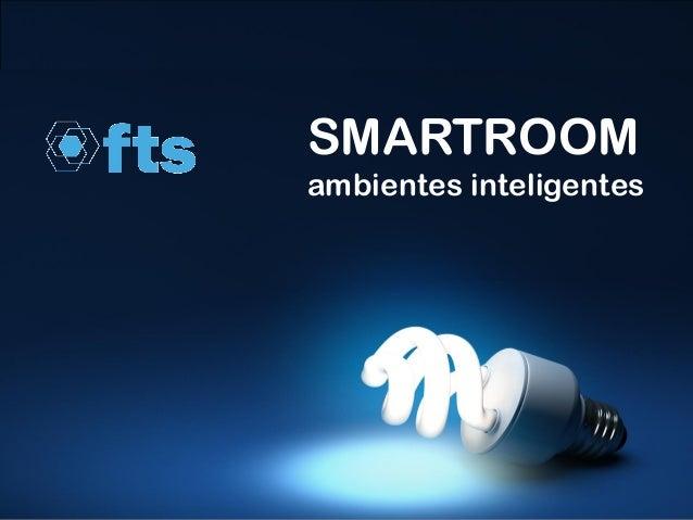 SMARTROOM ambientes inteligentes