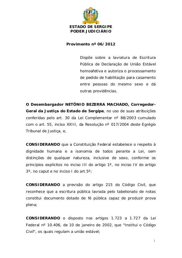 ESTADO DE SERGIPEPODER JUDICIÁRIO1Provimento nº 06/2012Dispõe sobre a lavratura de EscrituraPública de Declaração de União...