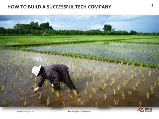 |1HOW TO BUILD A SUCCESSFUL TECH COMPANY   www.runacap.com    Runa Capital Confidential