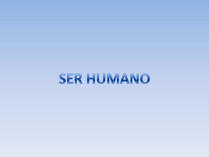 SER HUMANO<br />