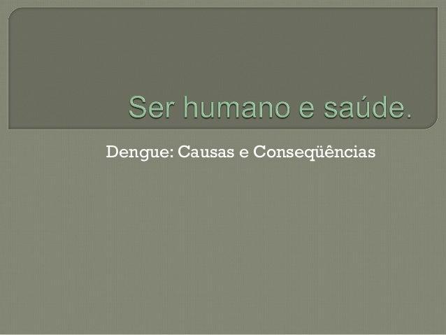 Dengue: Causas e Conseqüências